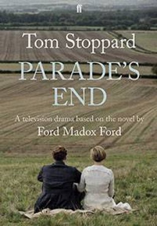 Parade's End by Tom Stoppard & Ford Madox Ford