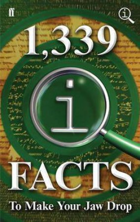 1,339 QI Facts to Make Your Jaw Drop by John Mitchinson& John Lloyd