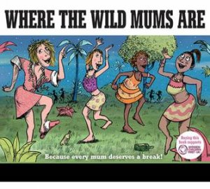 Where The Wild Mums Are by Katie Blackburn