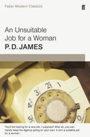 Faber Modern Classics: An Unsuitable Job for a Woman