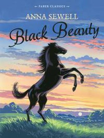 Faber Childrens' Classics: Black Beauty
