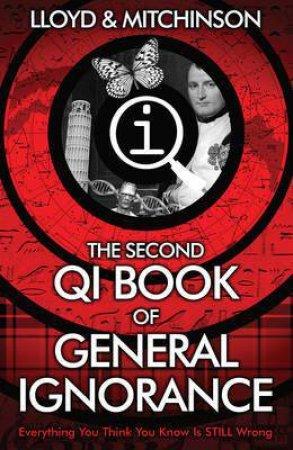 QI: The Second Book of General Ignorance by John Lloyd & John Mitchinson
