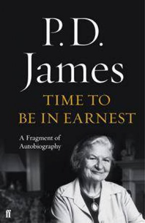 Time to Be in Earnest by P. D. James