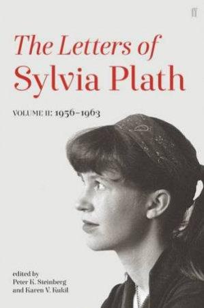 Letters Of Sylvia Plath Volume II