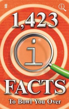 1,423 QI Facts to Bowl You Over by John Lloyd, James Harkin & Anne Miller