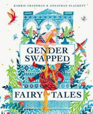 Gender Swapped Fairy Tales by Karrie Fransman & Jonathan Plackett
