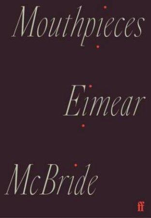 Mouthpieces by Eimear McBride