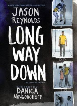 Long Way Down by Jason Reynolds & Danica Novgorodoff