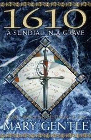 1610: A Sundial In A Grave by Mary Gentle