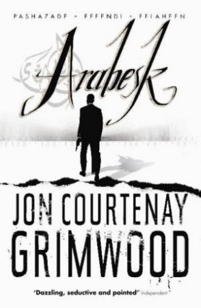 Arabesk Trilogy by Jon Courtenay Grimwood