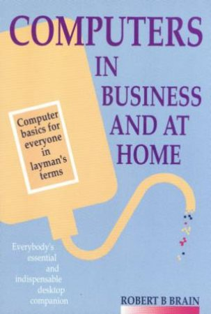 Computers In Business And At Home by Unknown