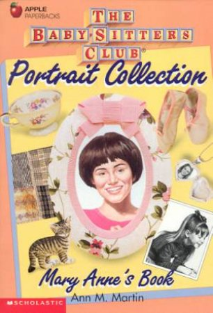 Baby-Sitters Club Portrait Collection: Mary Anne's Book by Ann M Martin