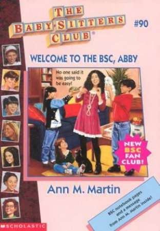Welcome To The BSC, Abby by Ann M Martin