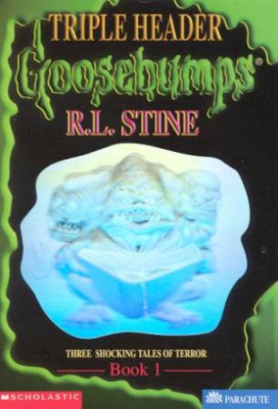 Goosebumps Triple Header 1: Three Shocking Tales Of Terror