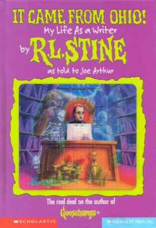 It Came From Ohio! My Life As An Author by R L Stine