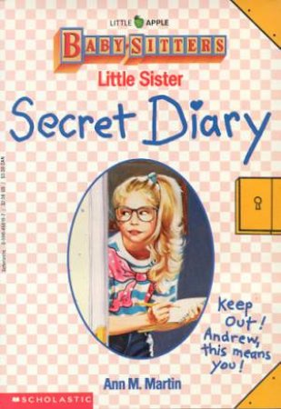 Baby-Sitters Little Sister Secret Diary by Ann M Martin