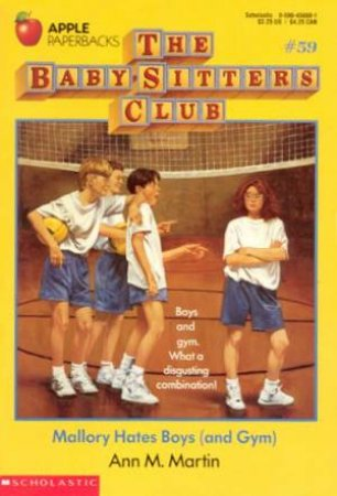 Mallory Hates Boys (And Gym) by Ann M Martin
