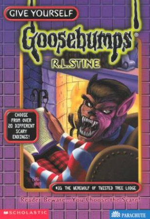Give Yourself Goosebumps 31: The Werewolf Of Twisted Tree
