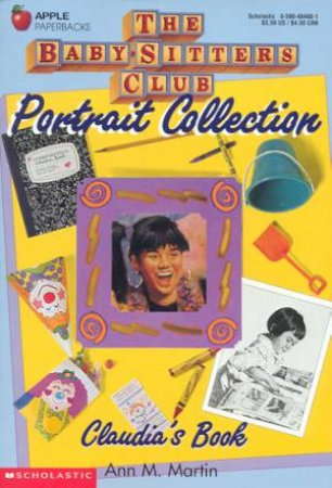 Baby-Sitters Club Portrait Collection: Claudia's Book by Ann M Martin