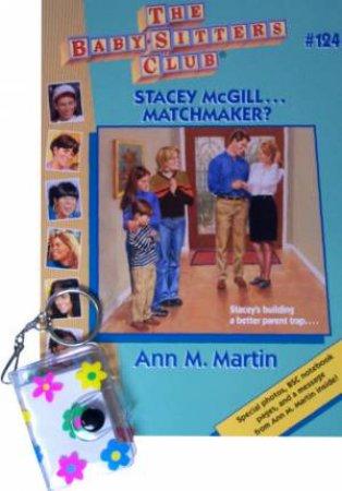 Stacey McGill . . . Matchmaker? by Ann M Martin