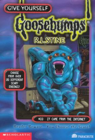 Give Yourself Goosebumps 33: It Came From The Internet