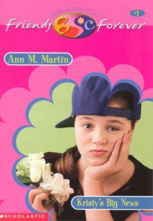 Kristy's Big News by Ann M Martin