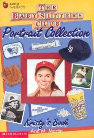 Baby-Sitters Club Portrait Collection: Kristy's Book by Ann M Martin