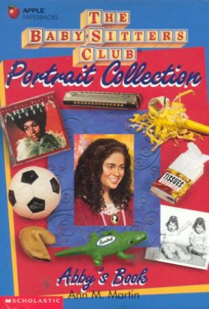 Baby-Sitters Club Portrait Collection: Abby's Book by Ann M Martin