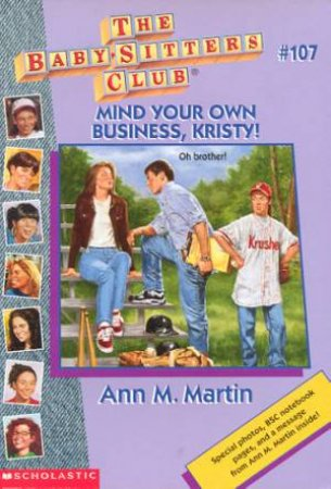 Mind Your Own Business, Kristy! by Ann M Martin
