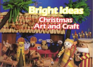 Bright Ideas Christmas Art And Craft By Various 9780590708326