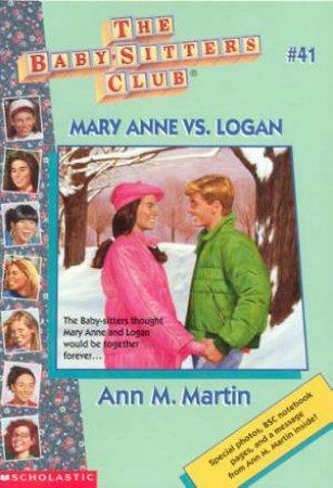 Mary Anne Vs. Logan by Ann M Martin