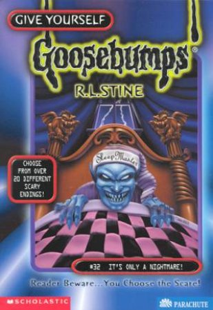Give Yourself Goosebumps 32: It's Only A Nightmare