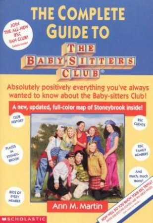 The Complete Guide To The Baby-Sitters Club by Ann M Martin