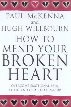 How To Mend Your Broken Heart by Paul McKenna