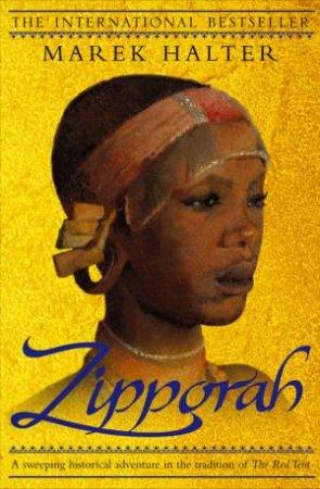 Zipporah: A Heroine Of The Old Testament by Marek Halter