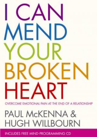 I Can Mend Your Broken Heart by Paul McKenna &  Hugh Willbourn