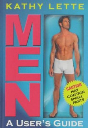 Men: An User's Guide by Kathy Lette