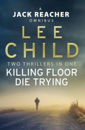 Jack Reacher Omnibus: Killing Floor And Die Trying