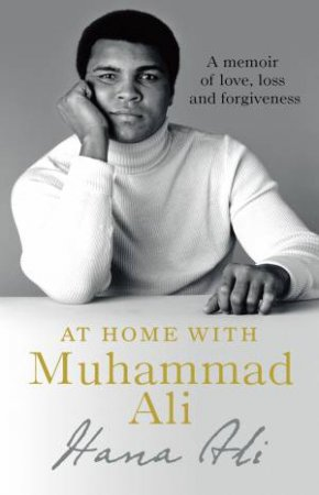 At Home With Muhammad Ali: A Personal Memoir