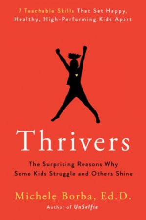 Thrivers by Michele Borba D. & Ed.
