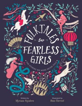 Folktales For Fearless Girls by Myriam Sayalero