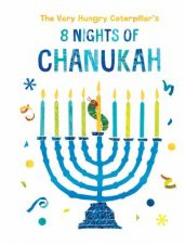 The Very Hungry Caterpillars 8 Nights Of Chanukah