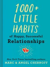 1000 Little Habits Of Happy Successful Relationships
