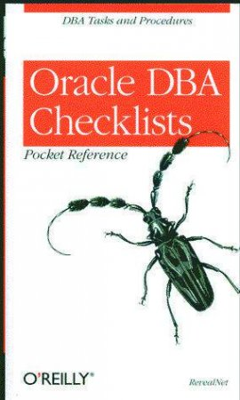 Oracle Database Checklists Pocket Referance by Staff Of Revealnet