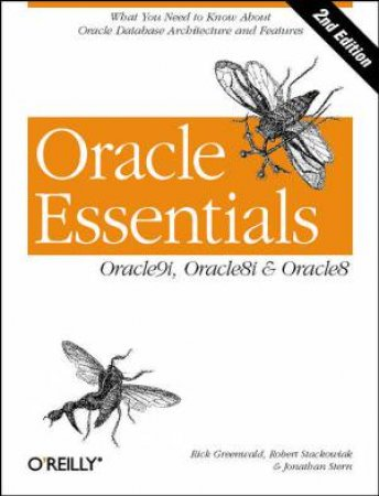 Oracle Essentials: Oracle9i, Oracle8i & Oracle8 by Rick Greenwald, Robert Stackowiak & Jonathan Stern