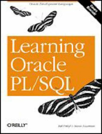 Learning Oracle PL/SQL by Bill Pribyl & Steven Feurstein