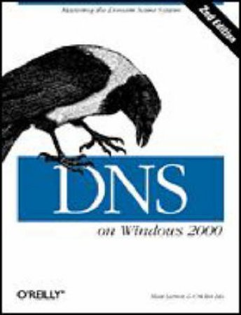 DNS On Windows 2000 by Matt Larson & Cricket Lui