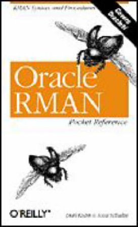 Oracle RMAN Pocket Reference by Darl Kuhn & Scott Schultze