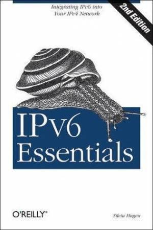 IPv6 Essentials: Integrating IPv6 Into Your IPv4 Network 2nd Ed