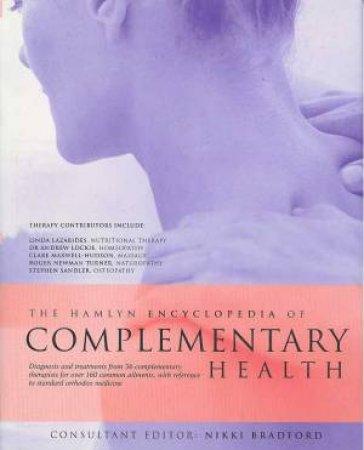 The Hamlyn Encyclopedia Of Complementary Health by Nikiki Bradford